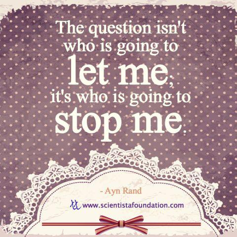 Who is Going to Stop Me Ayn Rand women in science scientista